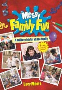 Messy Family Fun (Messy Church Series)