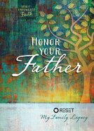 Honor Your Father (Spirit Empowered Faith Series)