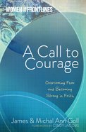 Women on the Frontlines: A Call to Courage Paperback