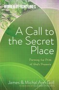 Women on the Frontlines: A Call to the Secret Place Paperback