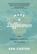 Make a Difference; 365 World-Changing Devotions Hardback