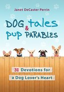 Dog Tales & Pup Parables Hardback