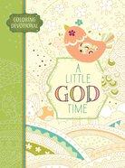 Adult Coloring Devotional: A Little God Time (Majestic Expressions) Hardback