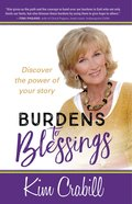 Burdens to Blessings: Begin the Journey to the Best Rest of Your Life Paperback