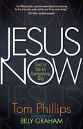 Jesus Now: God is Up to Something Big Paperback