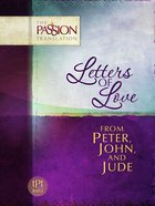 Peter, John & Jude - Letters Of Love (The Passion Translation Series)