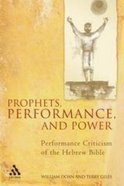 Prophets, Performance, and Power Paperback