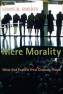 Mere Morality Paperback