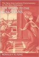 The Epistle to the Galatians (New International Commentary On The New Testament Series) Hardback