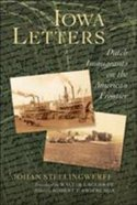 Iowa Letters (#47 in Historical Series Of The Reformed Church In America) Hardback