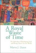 A Royal Waste of Time Paperback