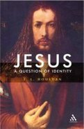 Jesus a Question of Identity Paperback