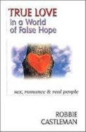 True Love in a World of False Hope Paperback
