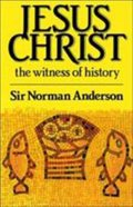Jesus Christ: The Witness of History Paperback