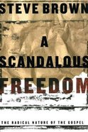 A Scandalous Freedom Paperback