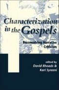 Characterization in the Gospels (Journal For The Study Of The New Testament Supplement Series)