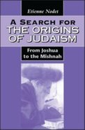 A Search For the Origins of Judaism (Journal For The Study Of The Old Testament Supplement Series)