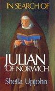 In Search of Julian of Norwich Paperback