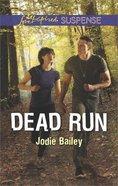 Dead Run (Love Inspired Suspense Series)