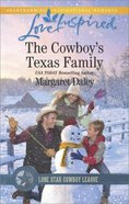 The Cowboy's Texas Family (Lone Star Cowboy League: Boys Ranch #04) (Love Inspired Series)