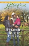 Her Guardian Rancher (Martin's Crossing) (Love Inspired Series)