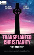 Transplanted Christianity: Documents Illustrating Aspects of New Zealand Church History
