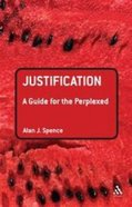 Justification (Guides For The Perplexed Series) Paperback