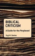 Biblical Criticism (Guides For The Perplexed Series) Paperback