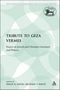 Tribute to Geza Vermes (Library Of Hebrew Bible/old Testament Studies Series) Paperback