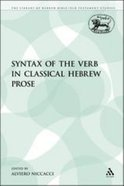 Syntax of the Verb in Classical Hebrew Prose (Library Of Hebrew Bible/old Testament Studies Series) Paperback