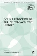 Double Redaction of the Deuteronomistic History (Library Of Hebrew Bible/old Testament Studies Series)