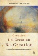 Creation, Un-Creation, Re-Creation Paperback