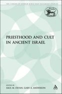 Priesthood and Cult in Ancient Israel (Library Of Hebrew Bible/old Testament Studies Series) Paperback