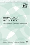 Telling Queen Michal's Story (Library Of Hebrew Bible/old Testament Studies Series) Paperback