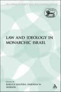 Law and Ideology in Monarchic Israel (Library Of Hebrew Bible/old Testament Studies Series)