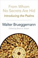 From Whom No Secrets Are Hid: Introducing the Psalms Paperback