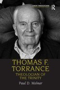 Thomas F. Torrance: Theologian of the Trinity Paperback