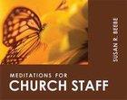 Meditations For Church Staff