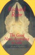 The Good News According to Luke Paperback