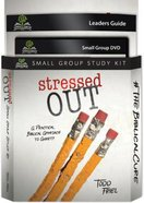 Stressed Out (Small Group Kit: Leader Guide, Book, Dvd)