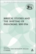 Biblical Studies and the Shifting of Paradigms, 1850-1914 (Library Of Hebrew Bible/old Testament Studies Series) Paperback