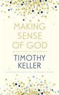 Making Sense of God: An Invitation to the Sceptical Hardback