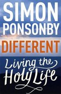 Different: Living the Holy Life Paperback