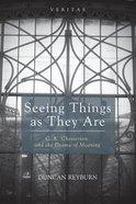 Seeing Things as They Are (#18 in Veritas Series) Paperback