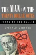 The Man on the Twenty Dollar Notes: Flynn of the Inland