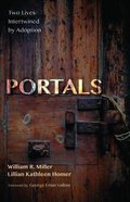Portals: Two Lives Intertwined By Adoption Paperback