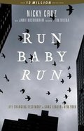 Run Baby Run: The True Story of a New York Gangster Finding Christ Paperback