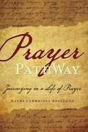 Prayer Pathway: Journeying in a Life of Prayer Hardback