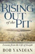 Rising Out of the Pit: Lessons From the Life of Joseph Paperback