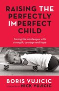 Raising the Perfectly Imperfect Child Hardback